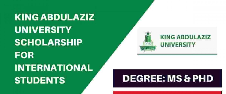 King Abdulaziz University Scholarship 2020-21 is now open - Fully Funded