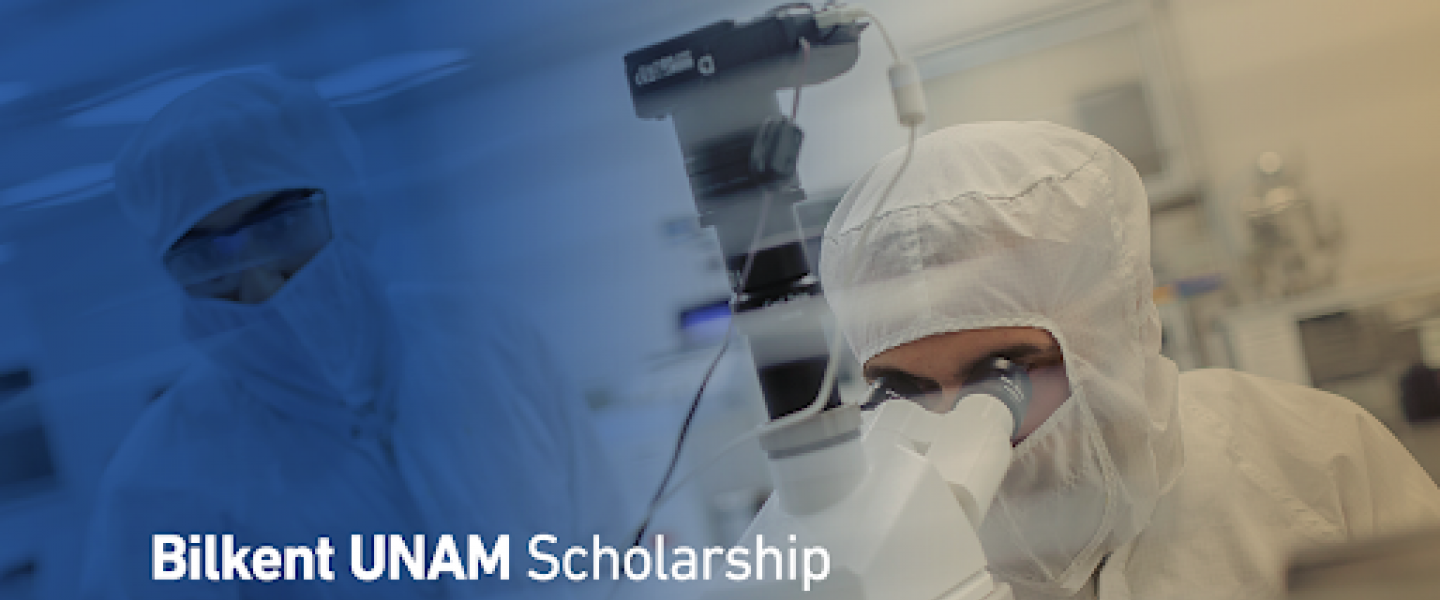 Bilkent UNAM Scholarship Opportunities - Fully Funded Ms & PhD
